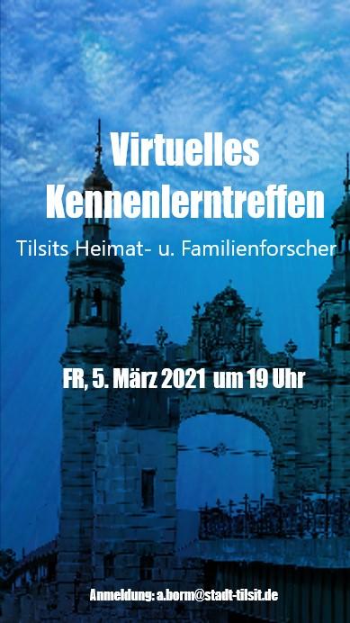 Virtuelles Kennenlerntreffen der TIlsiter Heimat- und Familienforscher